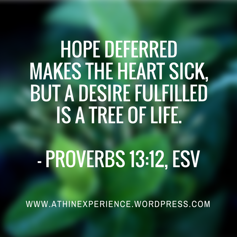 hope-deferred-makes-the-heart-sickbut-a-desire-fulfilled-is-a-tree-of-life-proverbs-13_12-esv